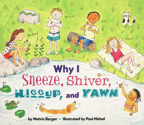 Download Why I Sneeze, Shiver, Hiccup, and Yawn (LET'S-READ-AND-FIND-OUT SCIENCE BOOKS) PDF