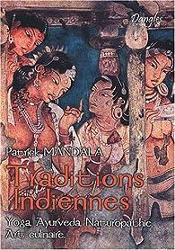 Traditions indiennes : Yoga, Ayurveda, Naturopathie Indienne, Art Culinaire par Patrick Mandala