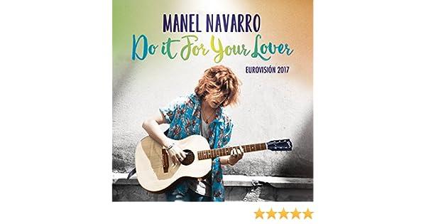 Do It for Your Lover (Eurovision 2017) de Manel Navarro en Amazon Music - Amazon.es