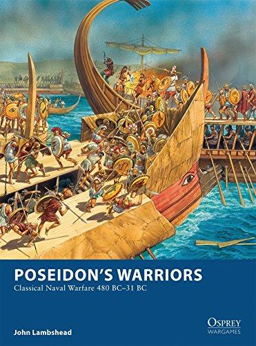 Poseidon's Warriors: Classical Naval Warfare 480-31 BC (Osprey Wargames)