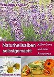 Naturheilsalben selbstgemacht: Über 60 altbewährte und neue Rezepturen (CompBook Health Edition)