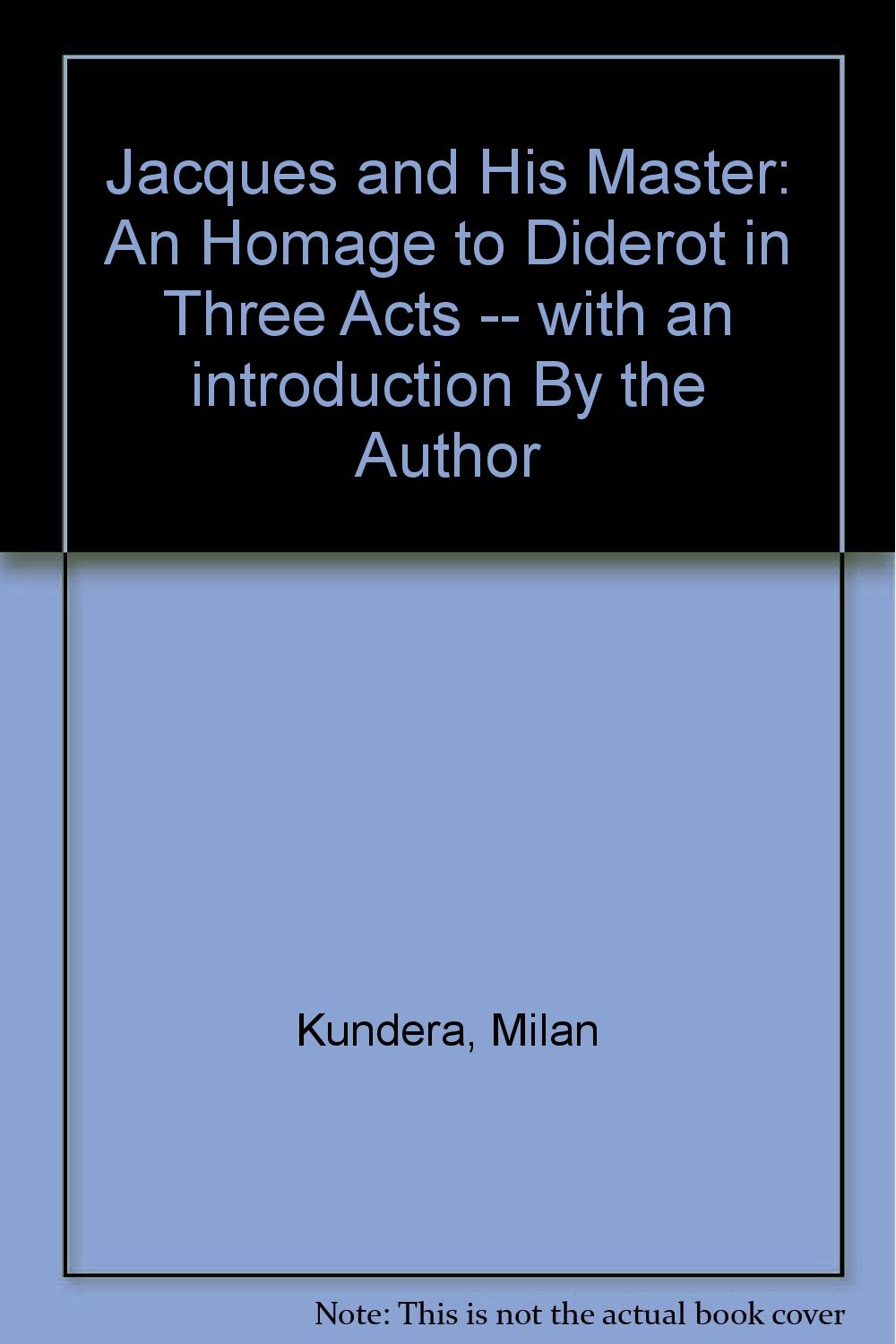 Jacques And His Master An Homage To Diderot In Three Acts By Milan Kundera