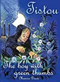 Tistou: The Boy with Green Thumbs (Children's Classics)