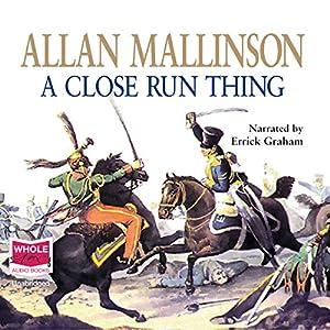 A Close Run Thing Audiobook