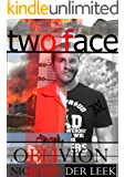 TWO FACE: OBLIVION (K9 Book 8)
