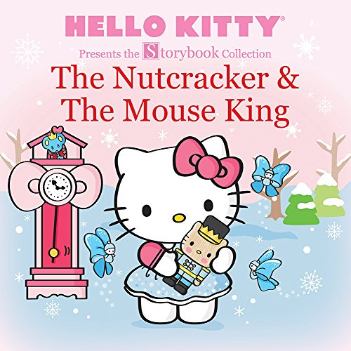 Nutcracker Mouse King - Hello Kitty Presents the Storybook Collection: