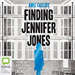 Finding Jennifer Jones | Anne Cassidy