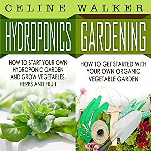 Hydroponics, Gardening: 2 in 1 Bundle Audiobook