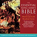 The Essential King James Bible Audiobook by Martin Jarvis Narrated by Martin Jarvis, Rosalind Ayres