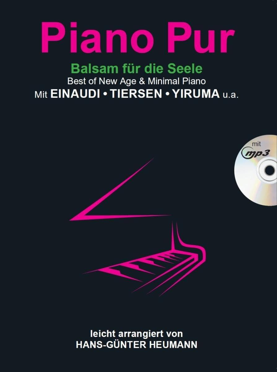 Hans-G/ünter Heumann Best of New Age /& Minimal Piano Mit Einaudi Tiersen Piano Pur Balsam f/ür die Seele mit CD Easy Piano // zweih/ändiges Klavier Yiruma