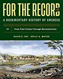 For the Record features 264 primary-source selections―both textual and visual―drawn from a broad range of government documents, newspapers, speeches, letters, and novels. In the Seventh Edition, timely new selections on immigration allow students to ...