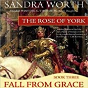 The Rose of York: Fall From Grace | Sandra Worth