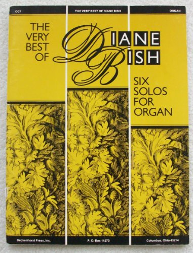 The Very Best of Diane Bish: Six Solos for ()