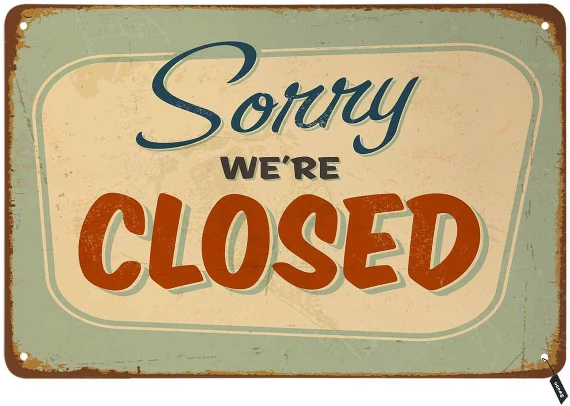 Swono Sorry Tin Signs,We're Closed Vintage Metal Tin Sign for Men Women,Wall Decor for Bars,Restaurants,Cafes Pubs,12x8 Inch