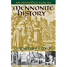 Introduction to Mennonite History - A Popular History of the Anabaptists