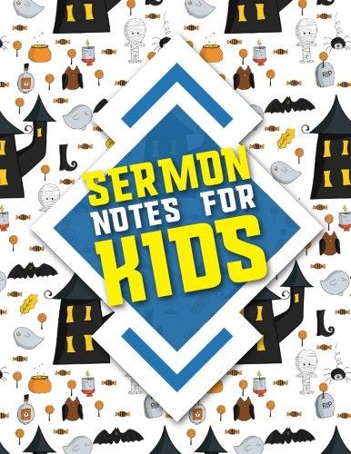 Sermon Notes for Kids: Sermon Books, Sermon Workbook, Sermon
