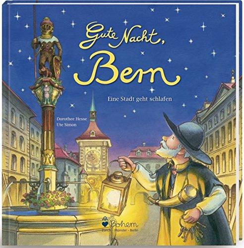 Gute Nacht, Bern: Eine Stadt geht schlafen