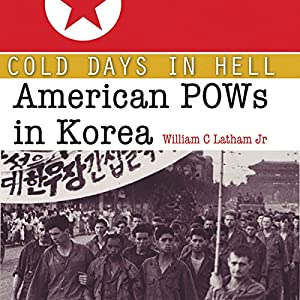 Cold Days in Hell: American POWs in Korea Audiobook