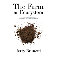 The Farm as Ecosystem: Tapping Nature's Reservoir ─ Biology, Geology, Diversity