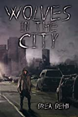 Wolves in the City (Wolves Series Book 2) Kindle Edition