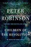 Children of the Revolution: An Inspector Banks Novel (Inspector Banks Novels) by  Peter Robinson in stock, buy online here