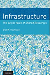 Infrastructure: The Social Value of Shared Resources Kindle Edition