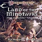 Land of the Minotaurs: Dragonlance: Lost Histories, Book 4 | Richard A. Knaak