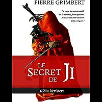 le Secret de Ji, tome 1: Six héritiers (French Edition)
