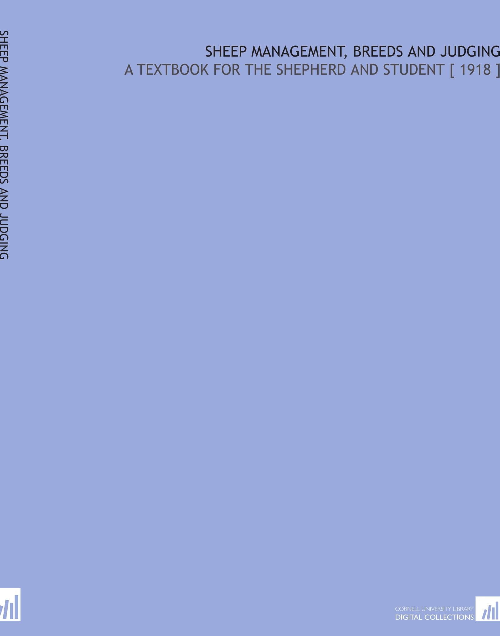 Sheep Management, Breeds and Judging: A Textbook for the Shepherd and Student [ 1918 ] pdf
