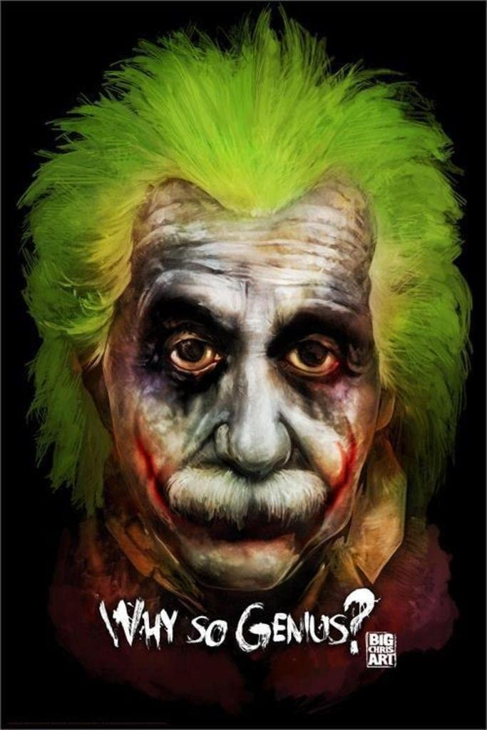 Albert Einstein Why So Genius Face Painted Joker Big Chris Art Cool Wall Decor Art Print Poster 24x36