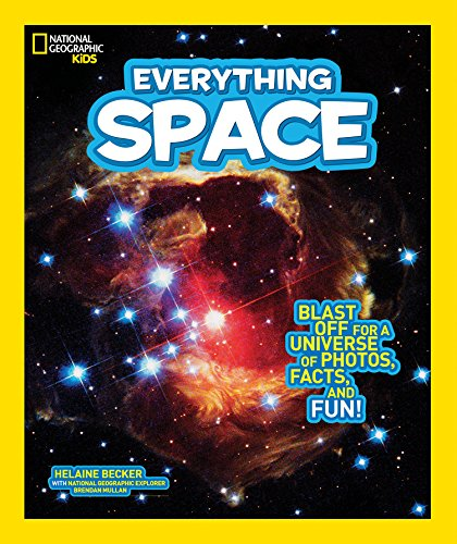 National Geographic Kids Everything Space: Blast Off for a Universe of Photos, Facts, and - Kids Space Books