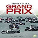 History of Grand Prix Audiobook by Matt Christie,  Go Entertain Narrated by Mark Tester