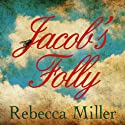 Jacob's Folly Audiobook by Rebecca Miller Narrated by Adam Sims