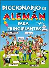 Diccionario De Aleman Para Principiantes. Diccionario Para