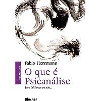 O que é Psicanálise: Para Iniciantes ou Não...