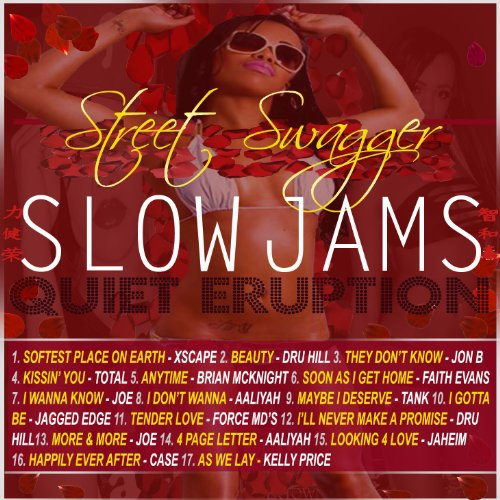 Slow Jams Quiet Eruption by Street Swagger