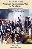 The Guide to the American Revolutionary War in New Jersey: Battles, Raids and Skirmishes