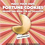 make your own fortune cookies - Make Your Own Fortune Cookies : Recipes and Ideas for All Occasions