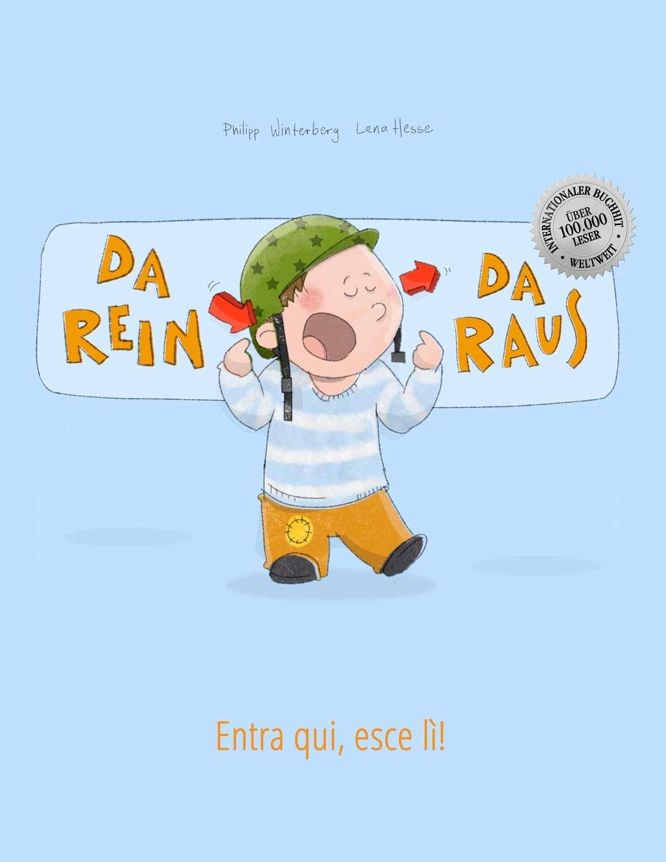 Da rein da raus! Entra qui esce lì!: Kinderbuch Deutsch-Italienisch (zweisprachig/bilingual)