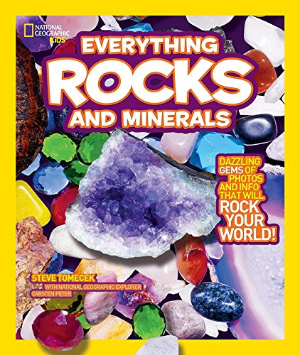 - National Geographic Kids Everything Rocks and Minerals: Dazzling gems of photos and info that will rock your world