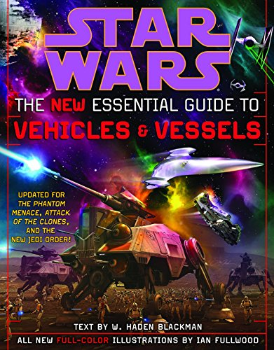 The New Essential Guide to Vehicles and Vessels (Star Wars) by Lucas Books