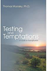 Testing and Temptations: A Guide to Sanctification Paperback