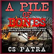 A Pile of Bones: Black Paradise Circus, Book 2 | CS Patra