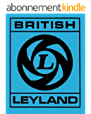 British Leyland: Chronicle of a Car Crash 1968-1978 (English Edition)