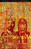 Memoirs of a Byzantine Eunuch, Christopher Harris, 1903517036