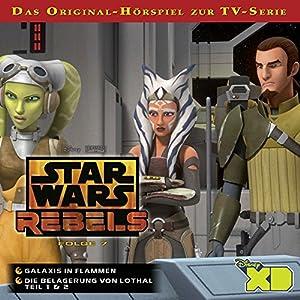Galaxis in Flammen / Die Belagerung von Lothal (Star Wars Rebels 7) Hörspiel