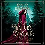 Traitor's Masque: Andari Chronicles, Book 1   Kenley Davidson