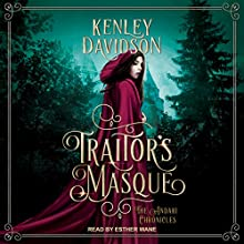Traitor's Masque: Andari Chronicles, Book 1 Audiobook by Kenley Davidson Narrated by Esther Wane