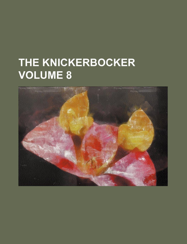 Download The Knickerbocker Volume 8 ebook