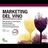 Marketing Del Vino - Seconda edizione: Seconda edizione ampliata e aggiornata